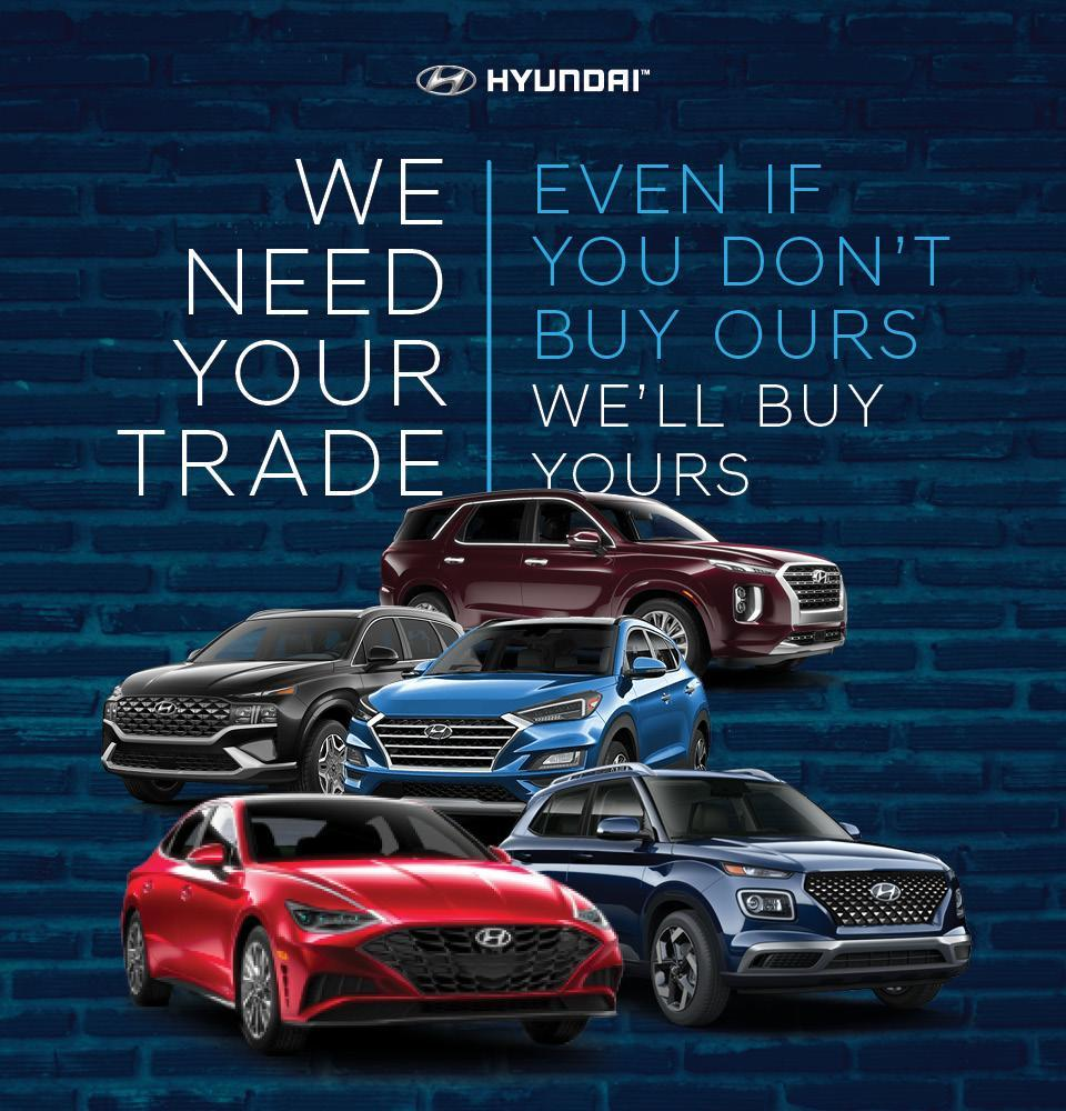 We Need Your trade at Cambridge Hyundai